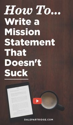 How To Write A Mission Statement That Doesn't Suck - Dale Partridge