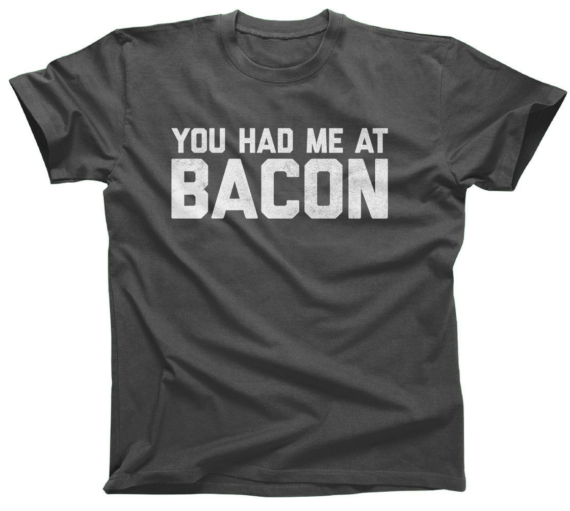 Men's You Had Me At Bacon T-Shirt