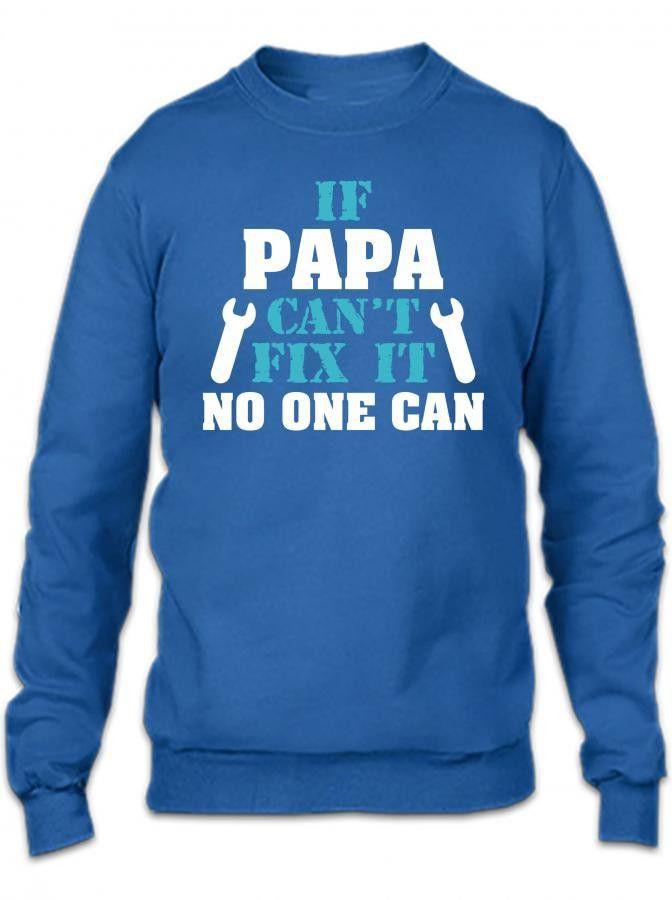 if papa cant fix it no one can Crewneck Sweatshirt