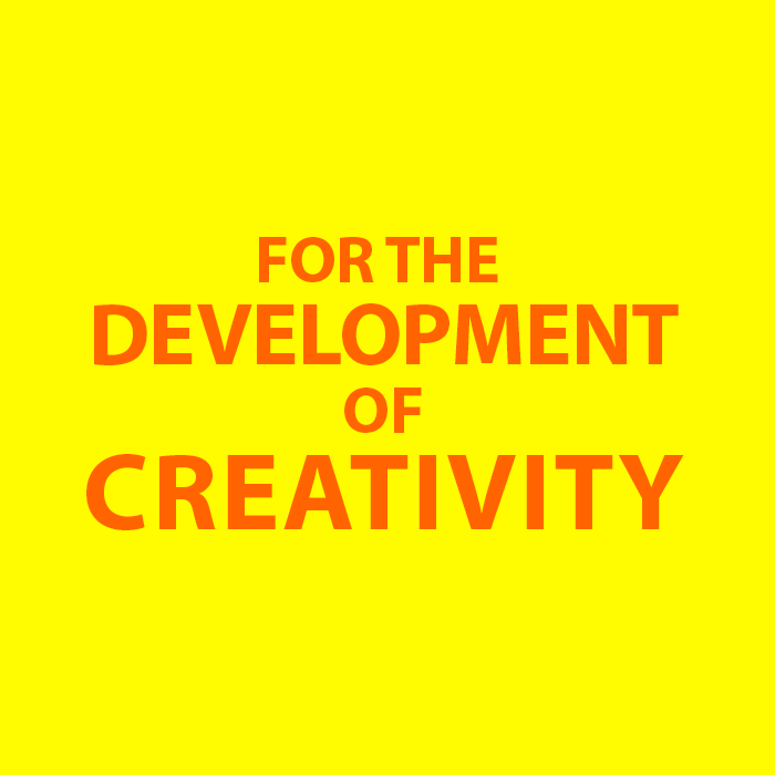 for the development of creativity
