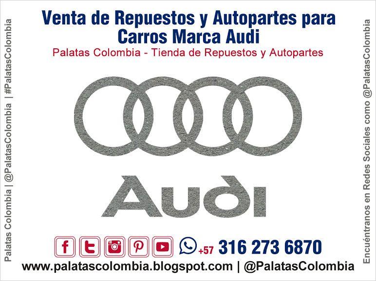 Venta De Repuestos Y Autopartes Para Carros Marca Audi En