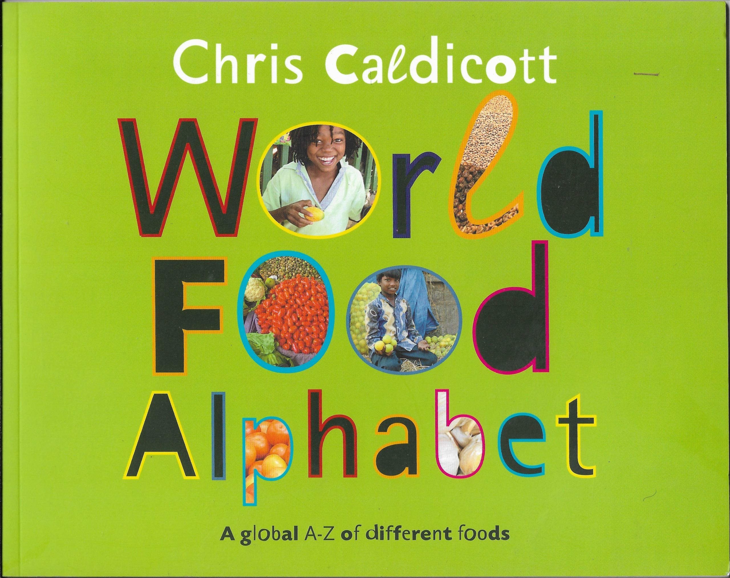 World Food Alphabet A Global A Z Of Different Foods