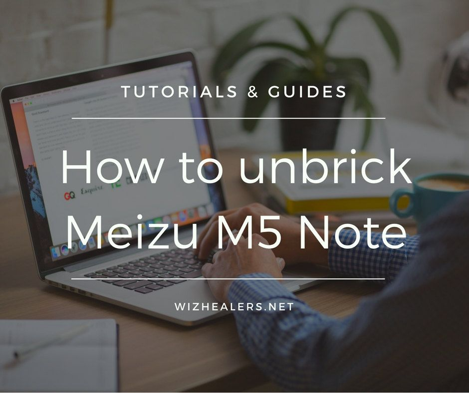 How to restore bricked / hardbricked Meizu M5 Note phone