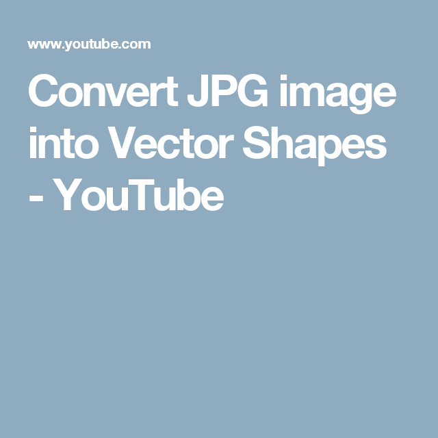 Convert JPG image into Vector Shapes - YouTube