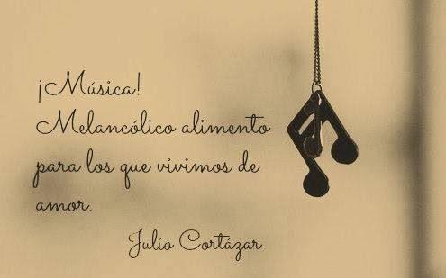 Frases Música Julio Cortázar Arte Y Literatura Y Cortazar