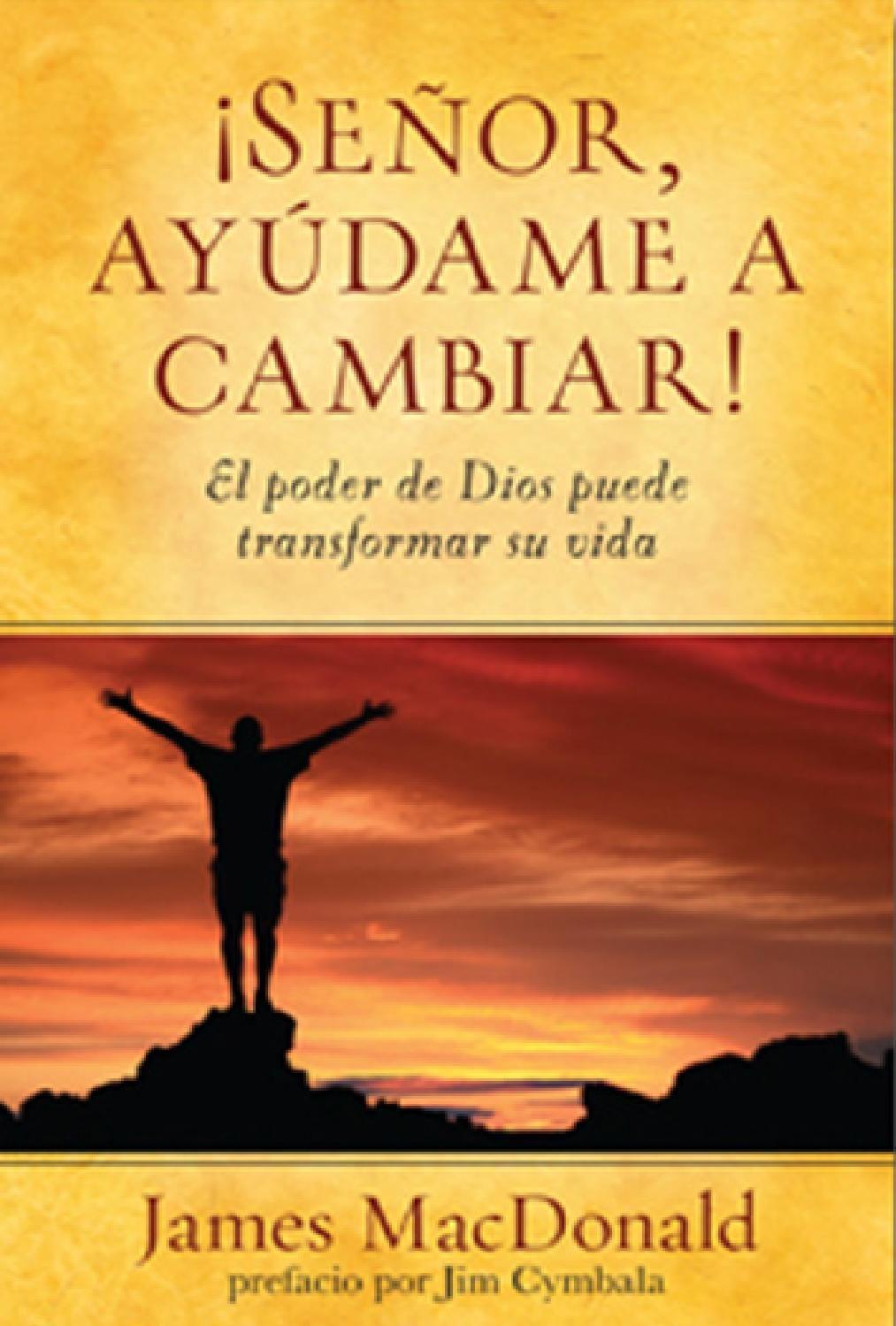 Senor Ayudame A Cambiar Libros De Espiritualidad Descargar Libros Cristianos Libros Cristianos Pdf