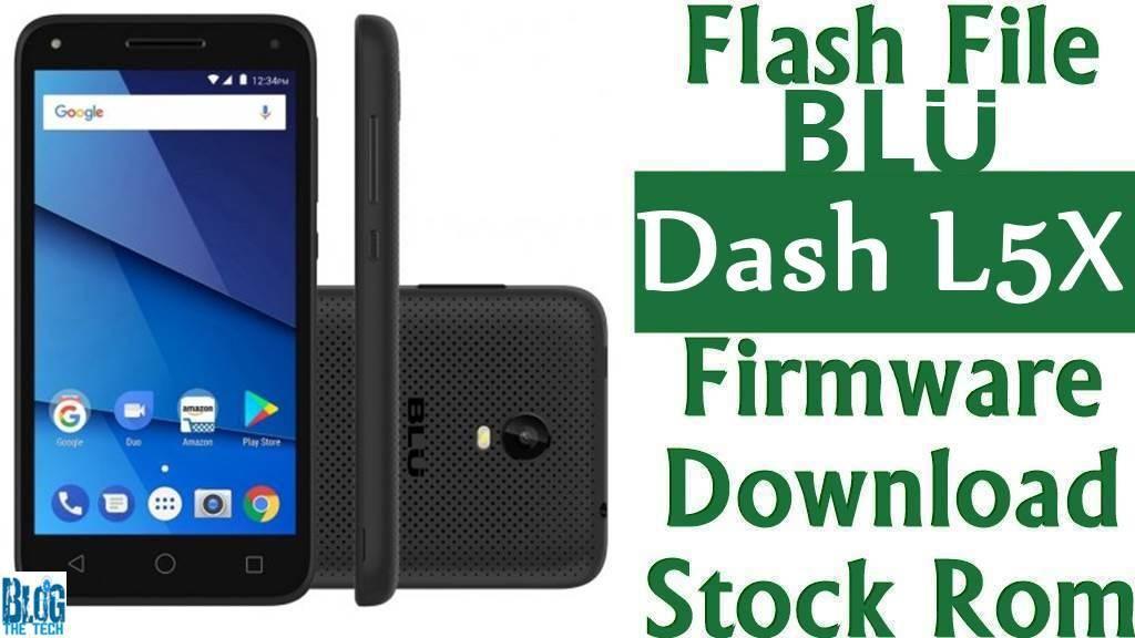 Flash File] BLU Dash L5X D0070WW Firmware Download [Stock Rom