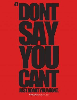 Don't say you can't...