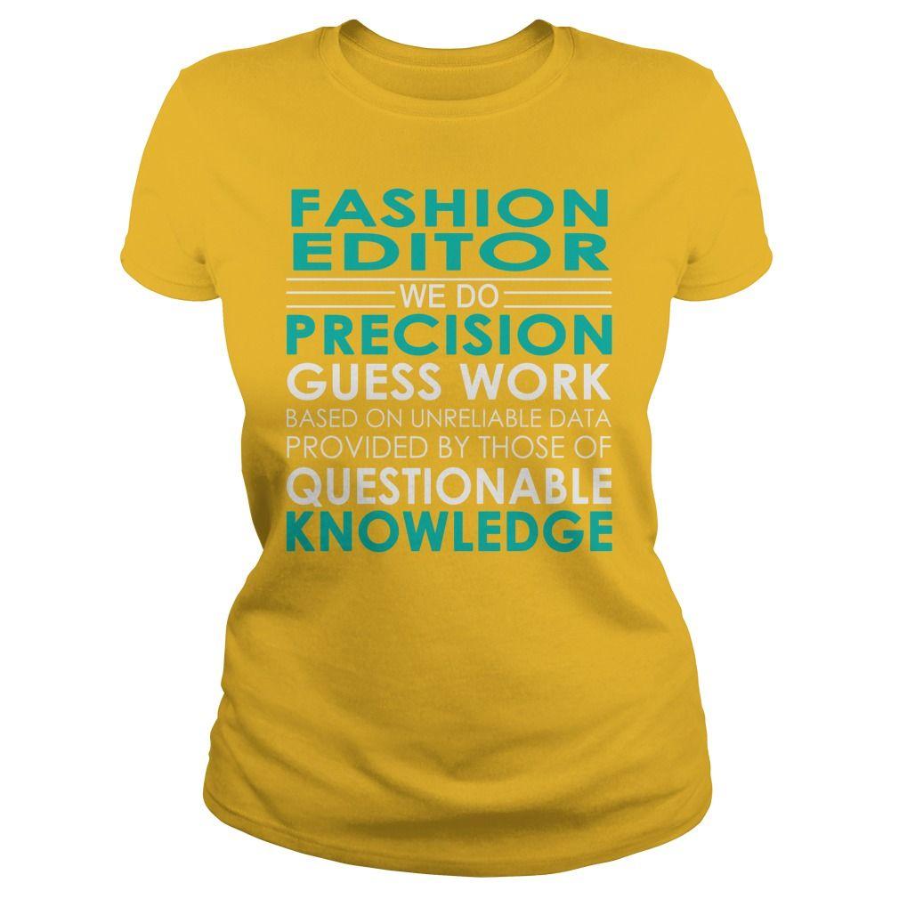 Shirt design editor - Fashion Editor We Do Precision Guess Work Job Shirts Gift Ideas Popular
