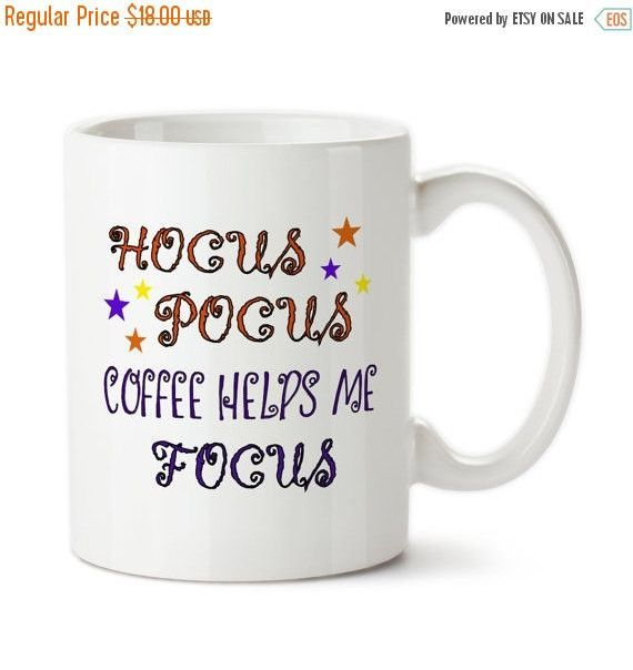 Coffee Mug, Hocus Pocus Coffee Helps Me Focus, Halloween Mug, Permanent Ink, Funny Halloween, I Need Coffee