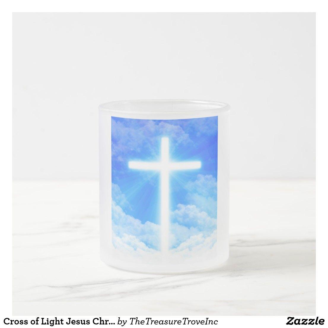 Cross Of Light Jesus Christ Customizable Christian Frosted Glass Coffee Mug Zazzle Com Christian Messages The Cross Of Christ Jesus Christ