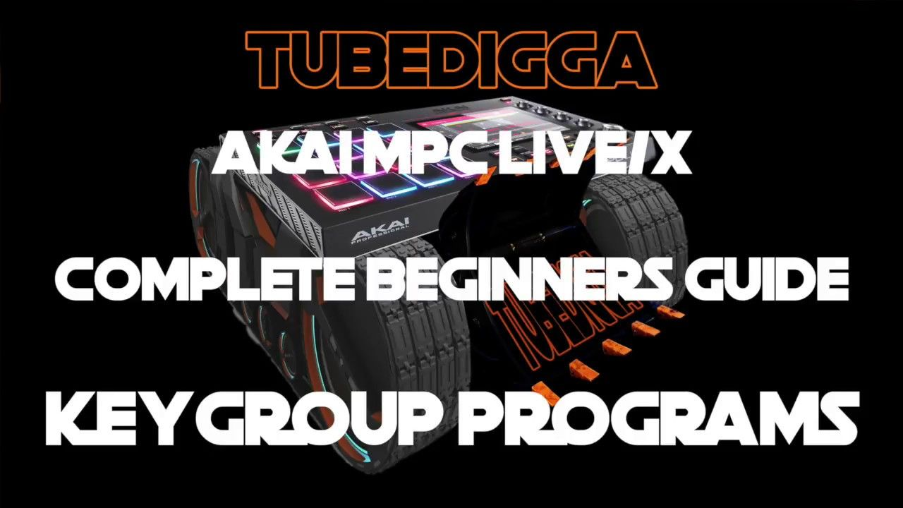 AKAI MPC LIVE/X: BEGINNERS GUIDE TO KEYGROUPS | Akai