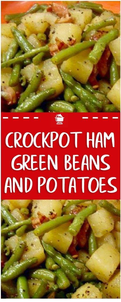 Crockpot Ham, Green Beans And Potatoes #crockpotmeals