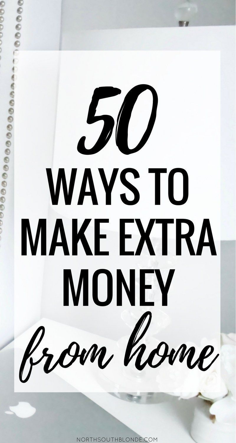 50 Ways to Make Extra Money From Home | Money | Pinterest | Extra ...