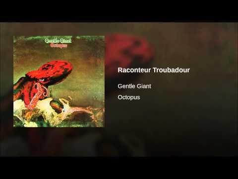 Raconteur Troubadour, dos Gentle Giant. Rock progressivo do melhor (álbum Octopus, 1972)...