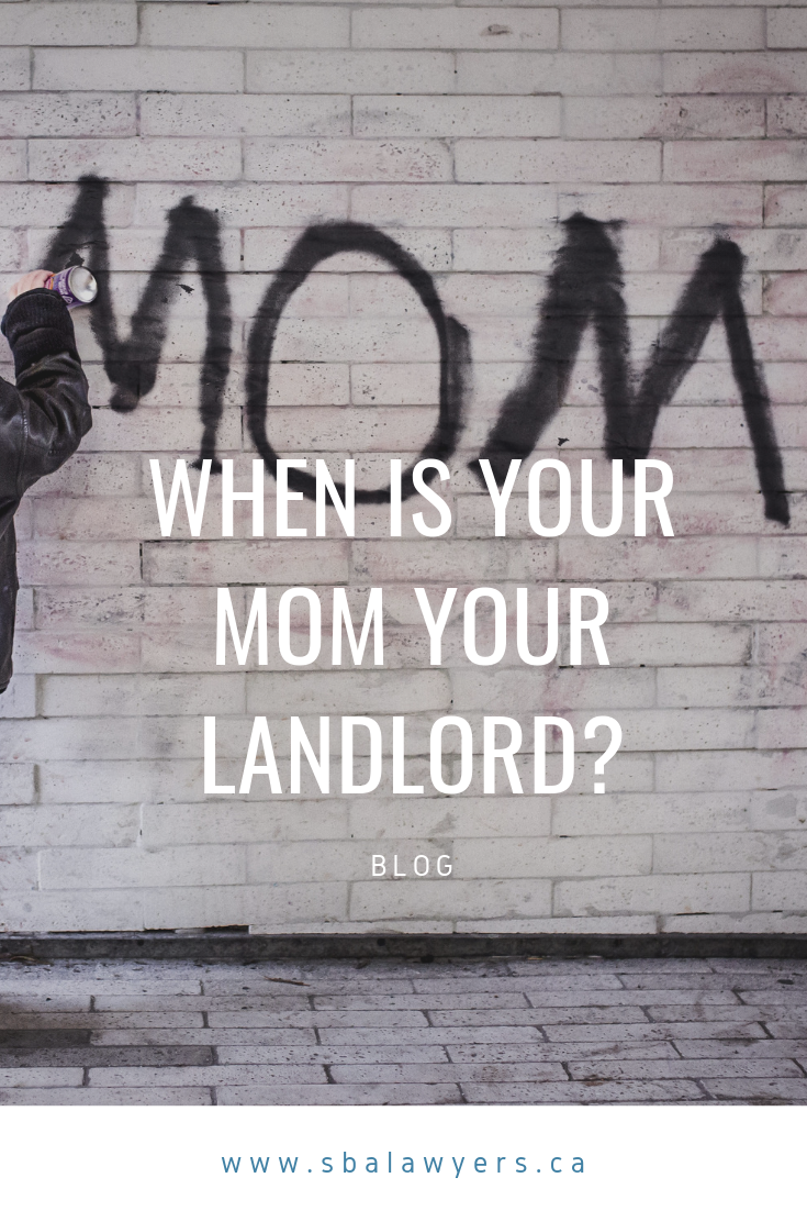When is Your Mom Your Landlord? Being a landlord, Bodily
