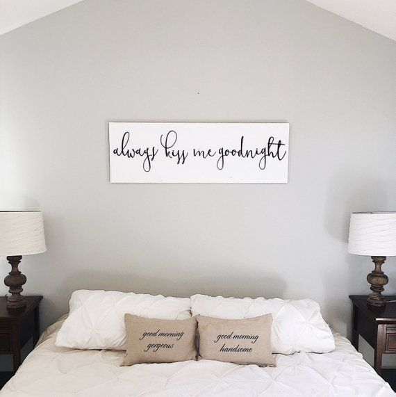 Above bed decor always kiss me goodnight sign bedroom wall also rh pinterest