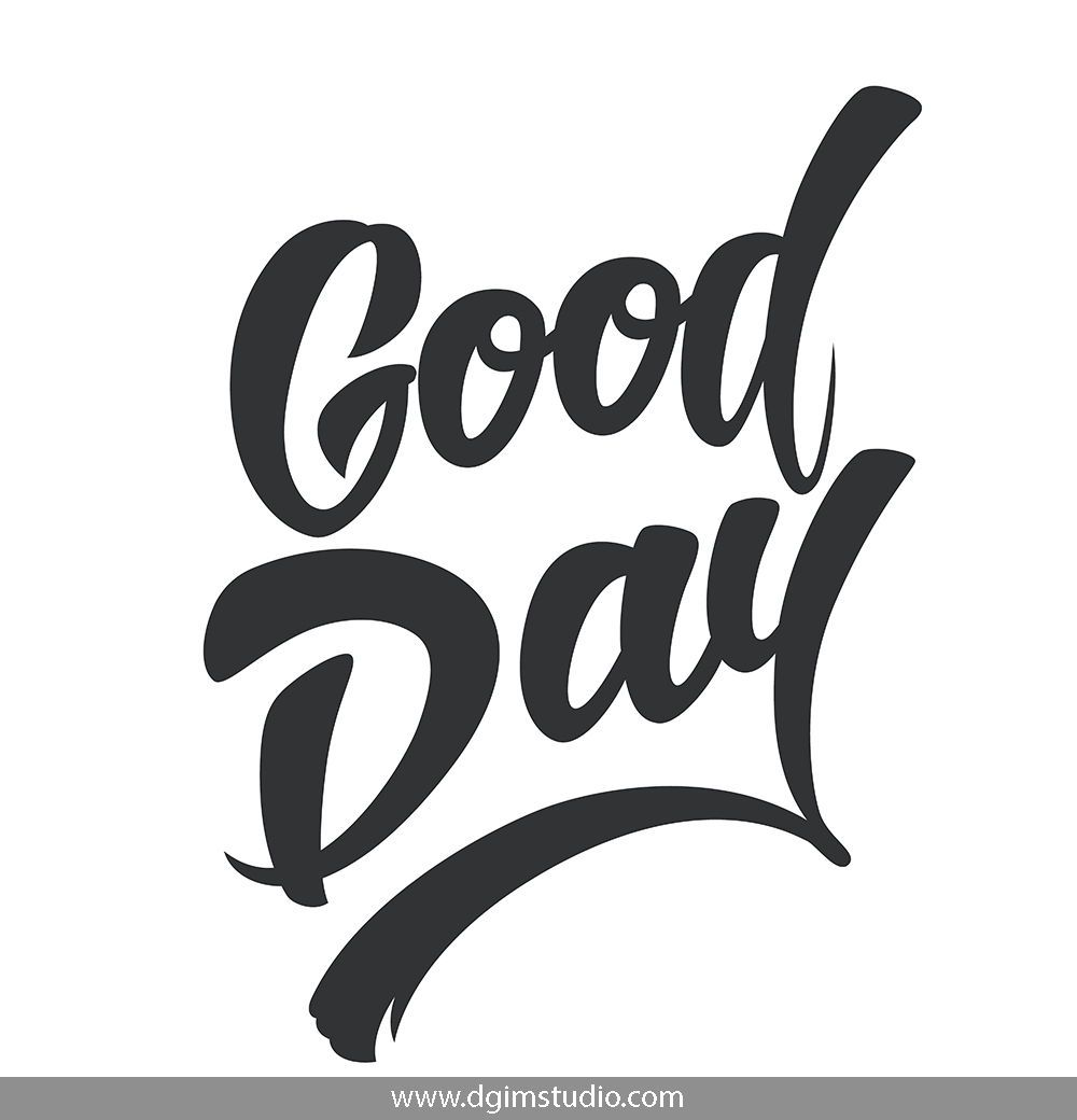 """Download Monochrome """"Good Day"""" lettering in calligraphic style on ..."""