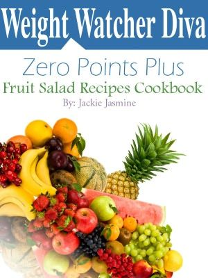 @Jackie Godbold Jasmine @Debbie Arruda Armentor Watcher Diva Zero Points Plus Fruit Salad Recipes Cookbook