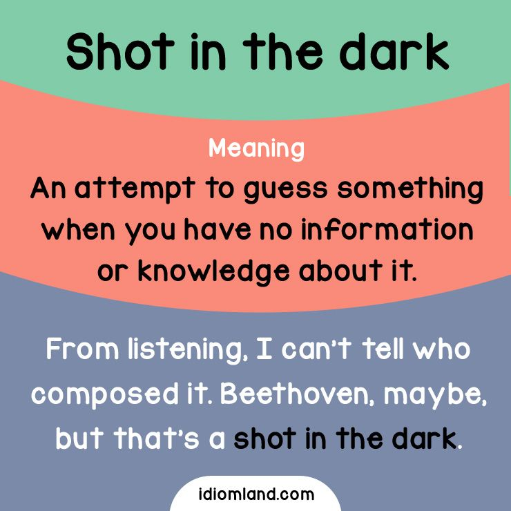 Idiom of the day: Shot in the dark. -         Repinned by Chesapeake College Adult Ed. We offer free classes on the Eastern Shore of MD to help you earn your GED - H.S. Diploma or Learn English (ESL) .   For GED classes contact Danielle Thomas 410-829-6043 dthomas@chesapeke.edu  For ESL classes contact Karen Luceti - 410-443-1163  Kluceti@chesapeake.edu .  www.chesapeake.edu