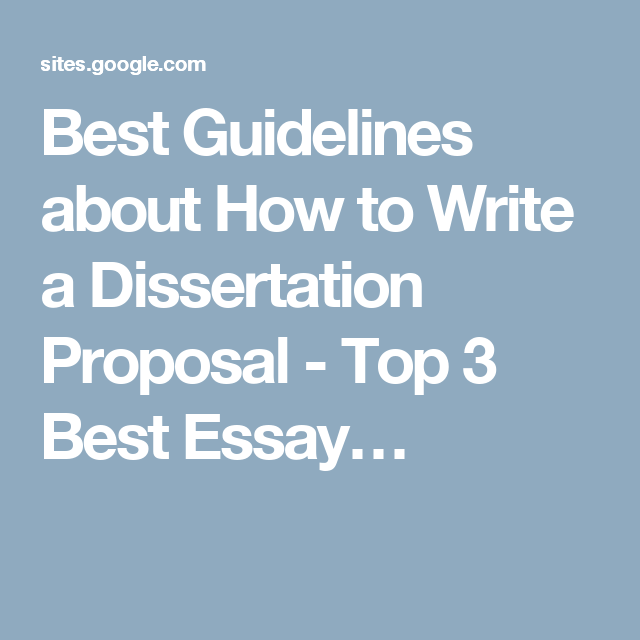 Best Guidelines about How to Write a Dissertation Proposal - Top 3 Best Essay…