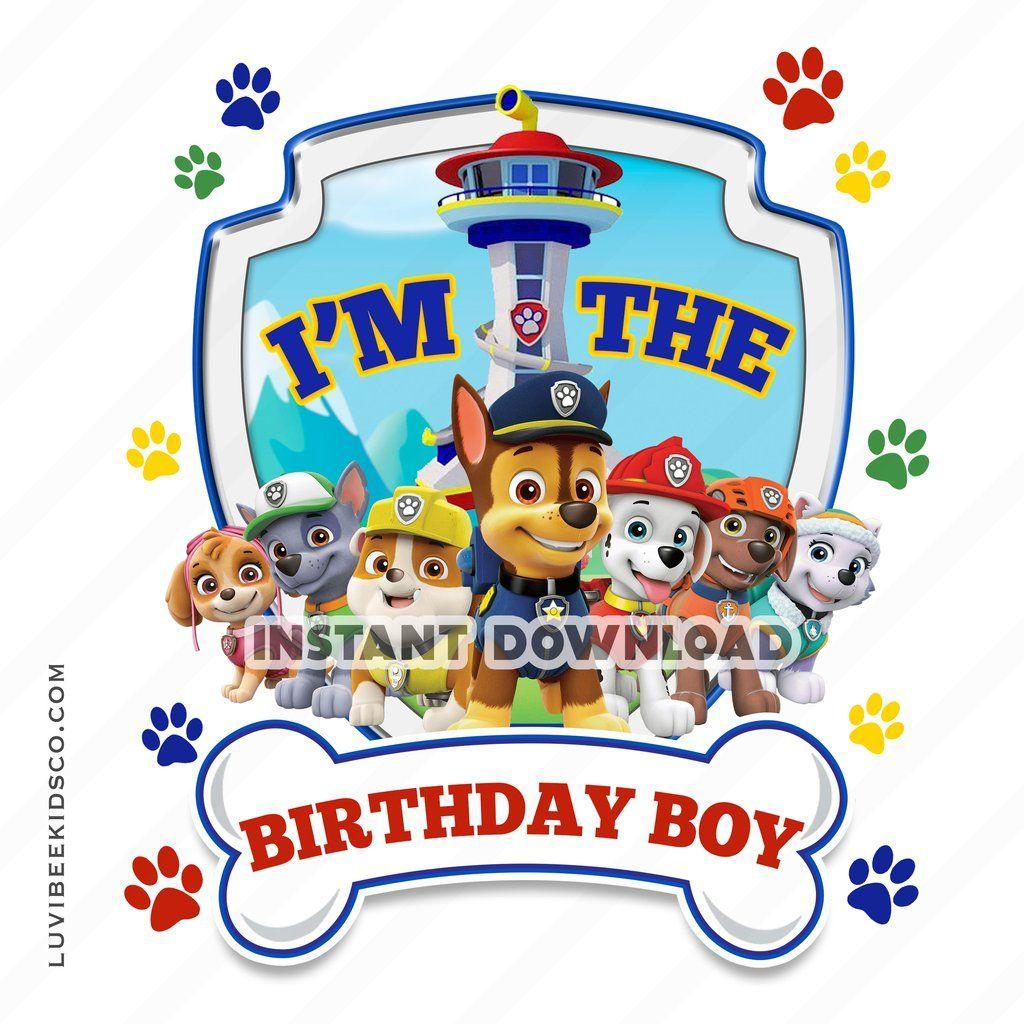 Instant Download Paw Patrol Digital File Only I M The Birthday Boy Boy Birthday Paw Patrol Party Printables Paw Patrol Birthday