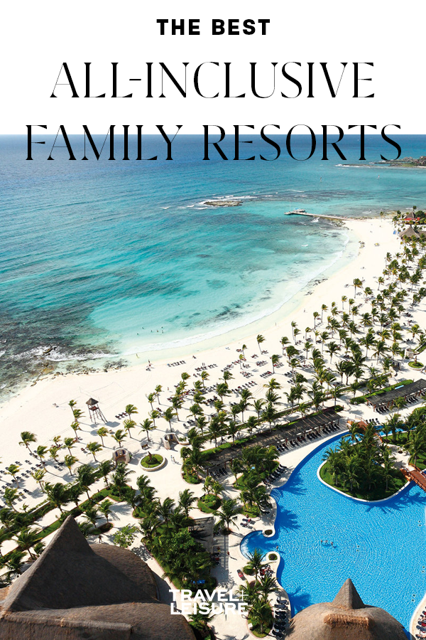 The Best All Inclusive Family Resorts With Images All Inclusive Family Resorts Family Resorts Cool Places To Visit