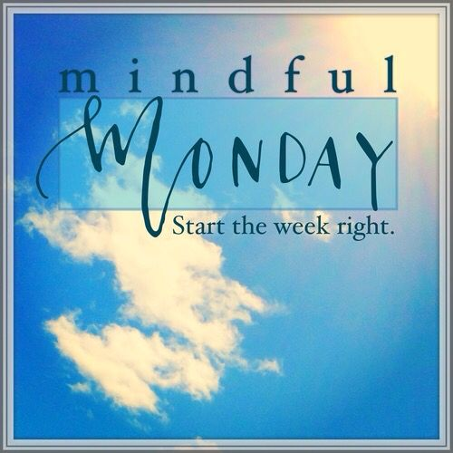Mindful Monday Start the week right #inspiration OHHAPPY DAYS