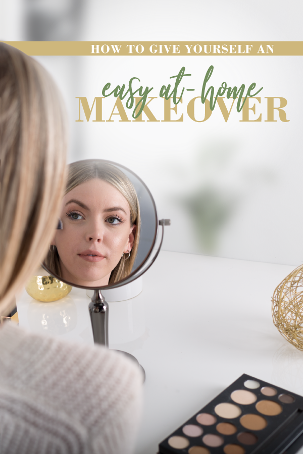 How to Give Yourself an Easy AtHome Makeover Makeover