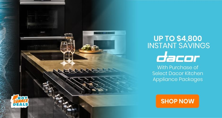 Up To 4 800 Instant Savings With Purchase Of Select Dacor Kitchen