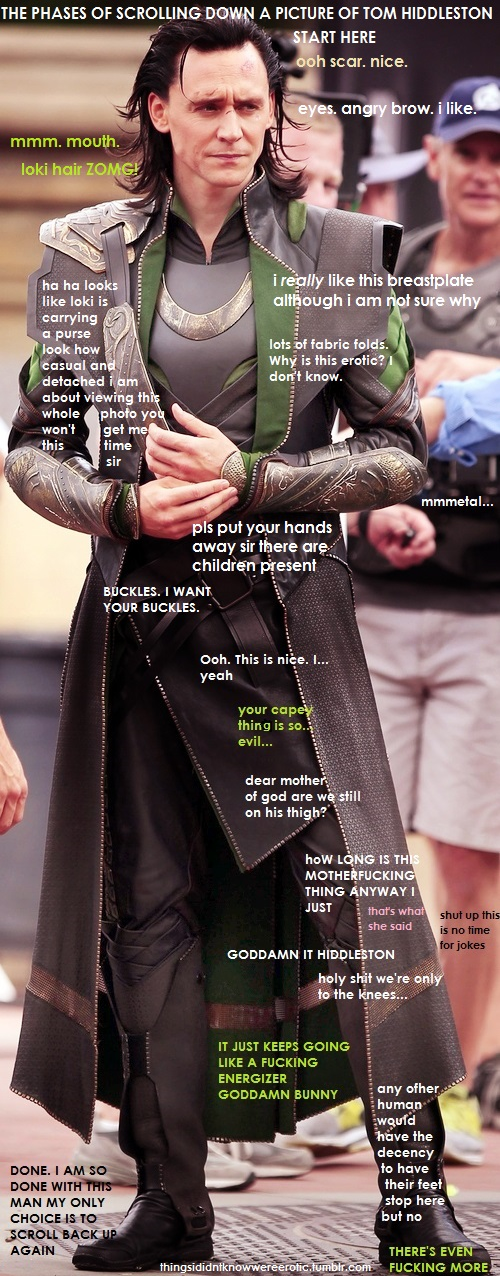 "THIS IS SO FUNNY! One person's mental battle while scrolling through a photo of Loki. ""any other human would have the decency for their feet to stop here...but no"""