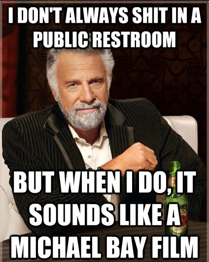 I don't always shit in a public restroom, but when I do, ...