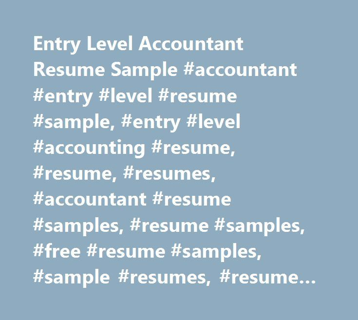 Entry Level Accountant Resume Sample #accountant #entry #level - accountant resume samples