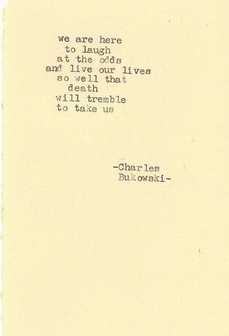 Liv Life To The Fullest Jean Quotes Charles Bukowski Quotes