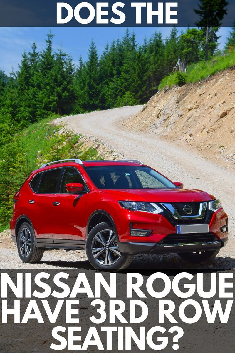 Does The Nissan Rogue Have 3rd Row Seating? in 2020