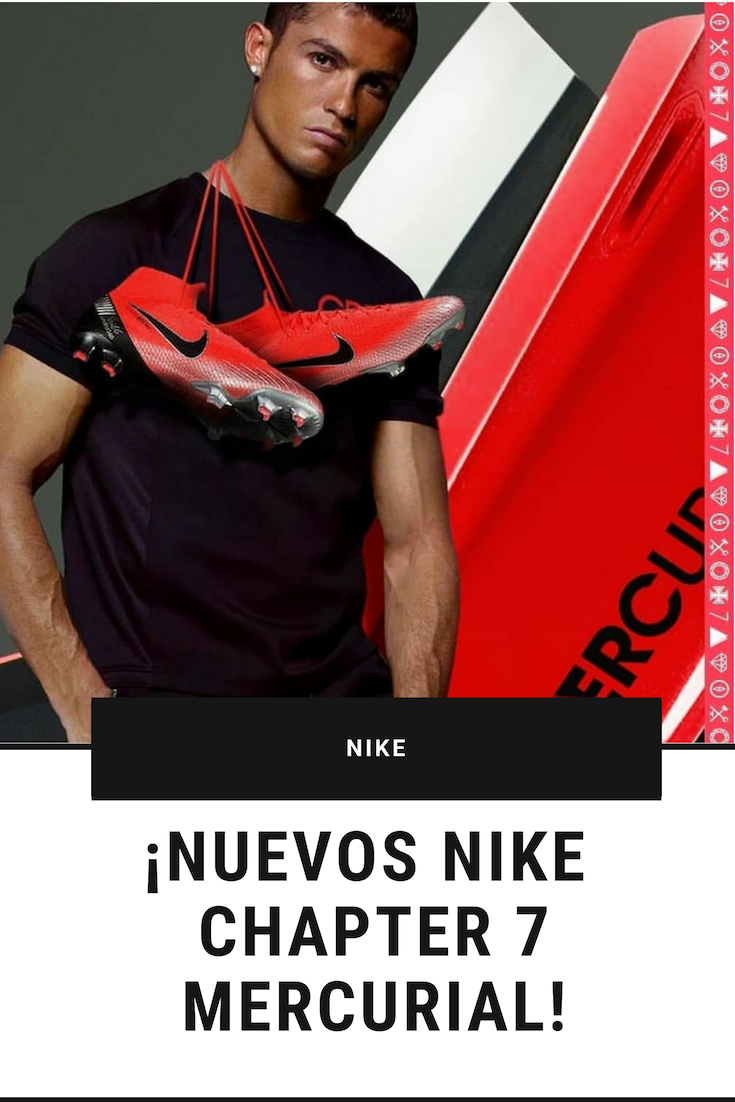 Conoce los nuevos Nike Chapter 7 Mercurial! ¡Los NUEVOS tacos de ... 8ac253bf151d2