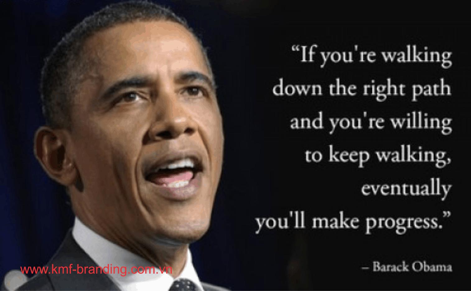 Presidents Quotes Nếu Bạn Đi Đúng Con Đường Và Luôn Luôn Sẵn Sàng Bước Tiếp Sớm