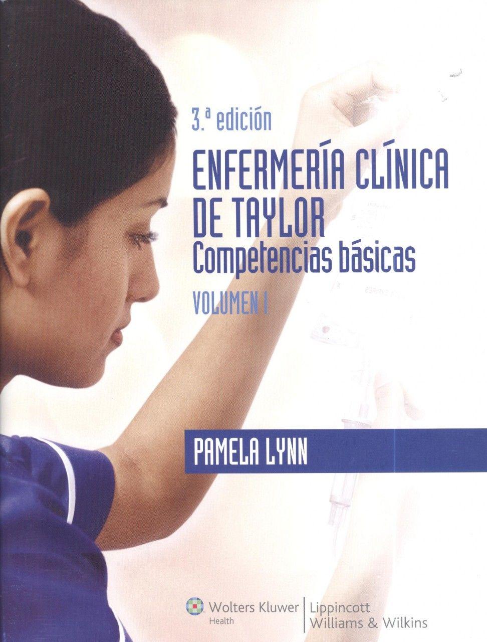 Enfermería clínica de Taylor. 3ª ed. 2012. http://www.thepoint.lww.com/Book/Show/252000 http://kmelot.biblioteca.udc.es/record=b1484815~S12*gag