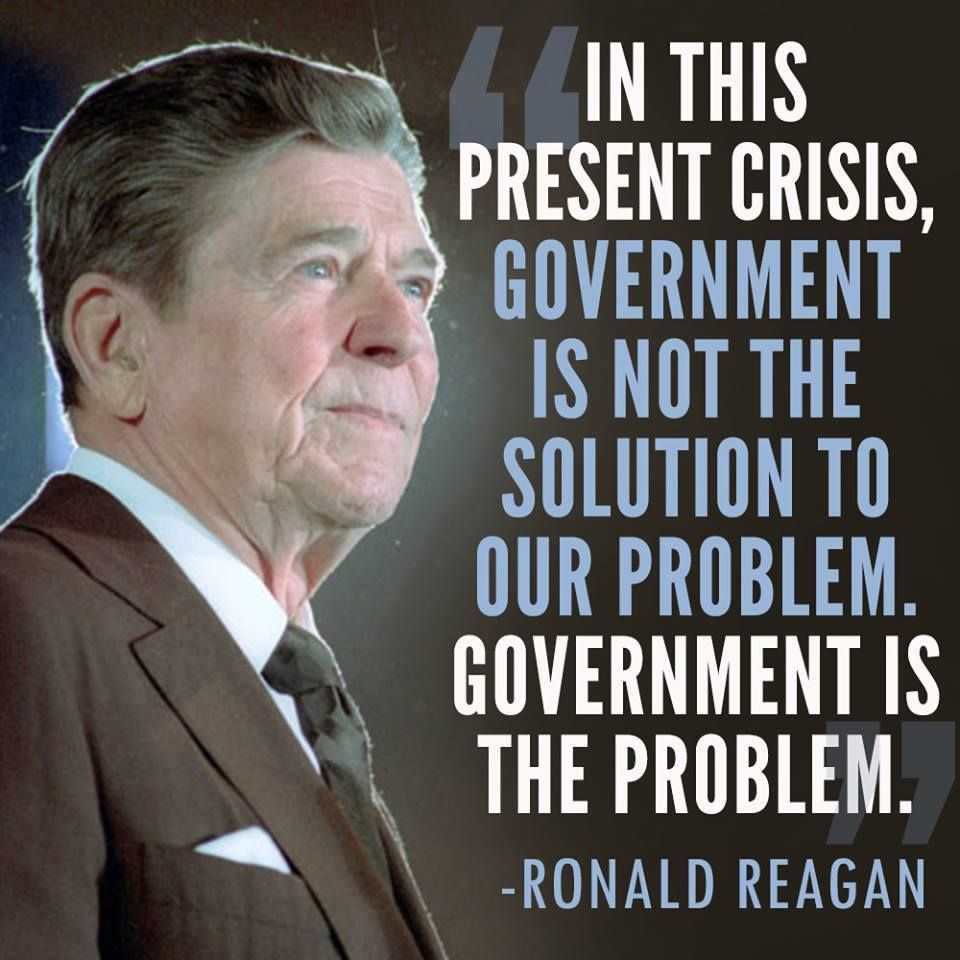 "Government Quotes: PRESIDENT Ronald Reagan ""In This Present Crisis"