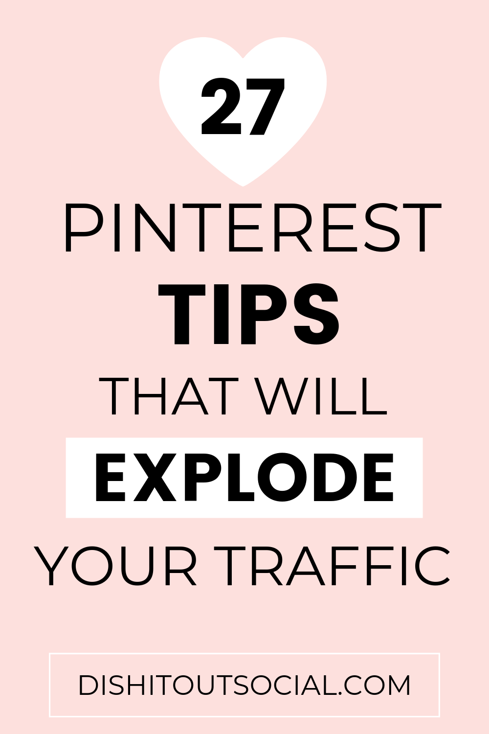 27 Ways To Drive More Traffic From Pinterest Dish It Out Social Pinterest Marketing Strategy Pinterest Traffic Blog Tips