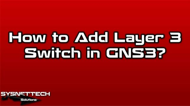 How to Configure Cisco Layer 3 Switch in GNS3 | Cisco Switching