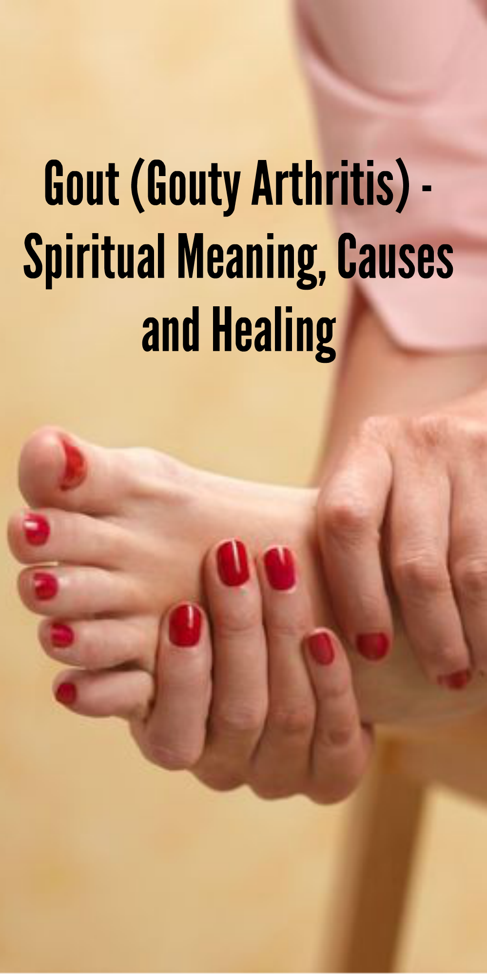 Gout (Gouty Arthritis) - Spiritual Meaning, Causes and