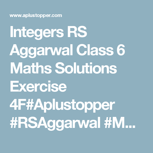 integers rs aggarwal class 6 maths solutions exercise 4f aplustopper