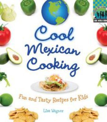 Cool mexican cooking fun and tasty recipes for kids pdf cookbooks cool mexican cooking fun and tasty recipes for kids pdf forumfinder Choice Image