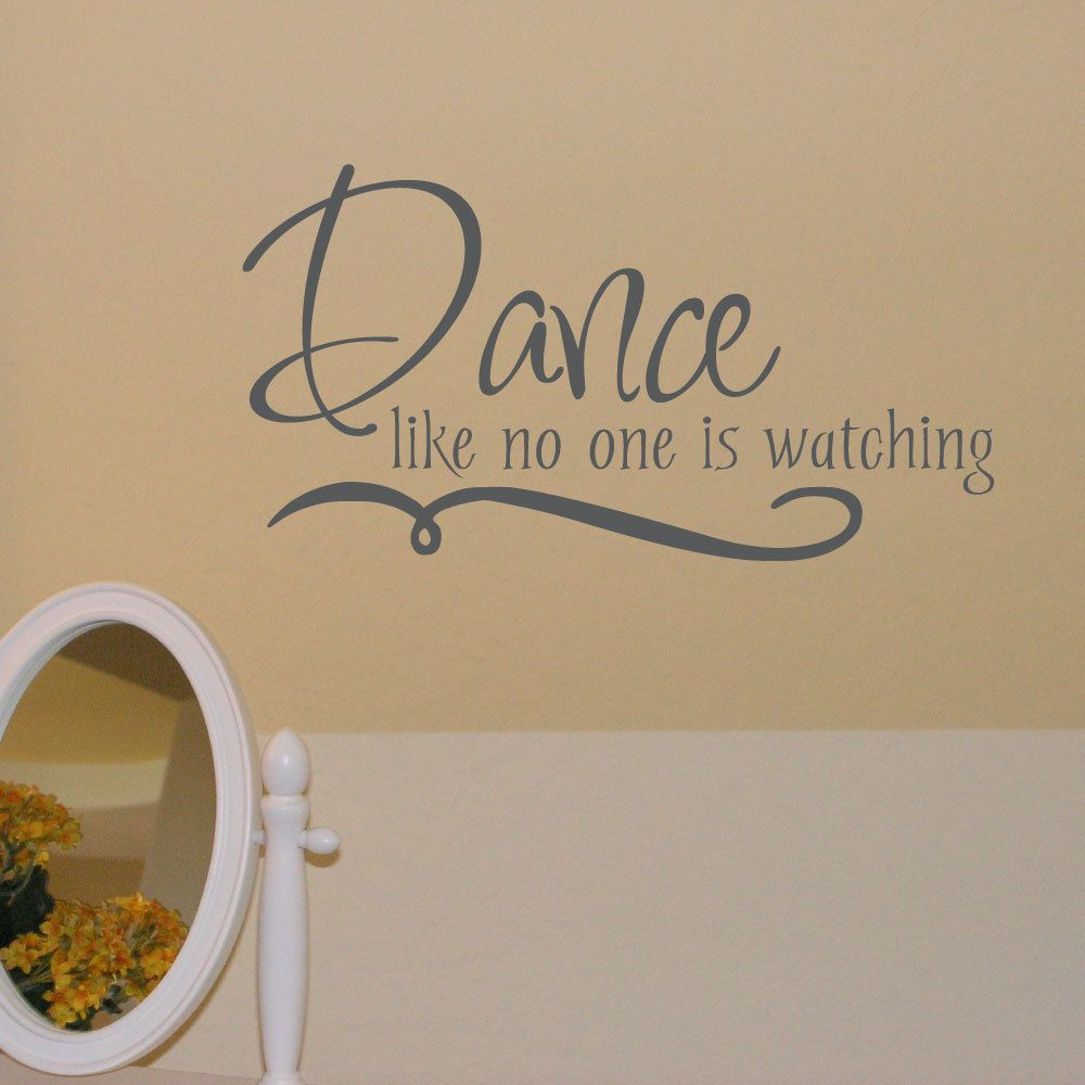 Dance like no one is watching w wall lettering decal