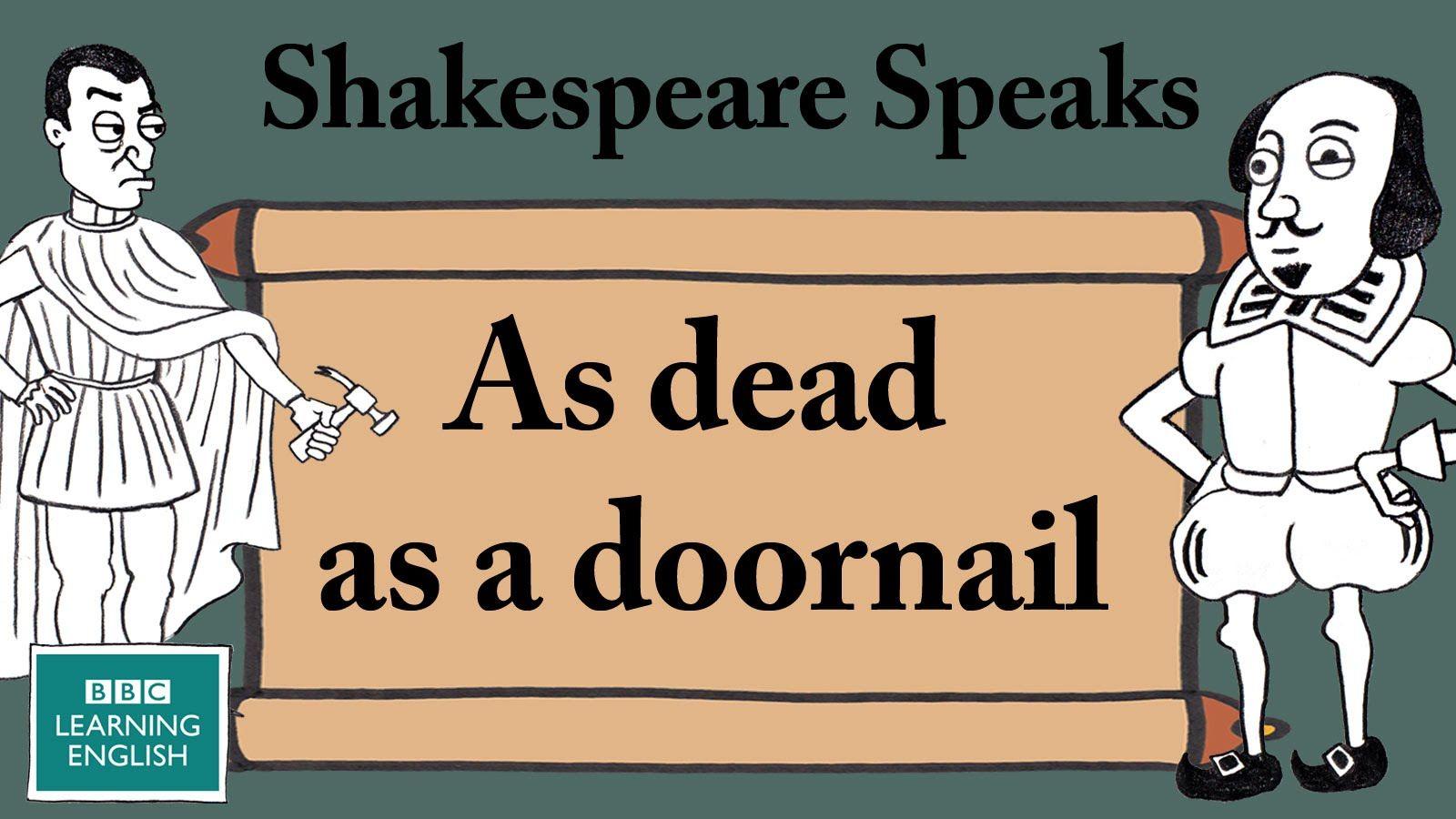 As dead as a doornail - Shakespeare Speaks | Shakespeare Speaks ...
