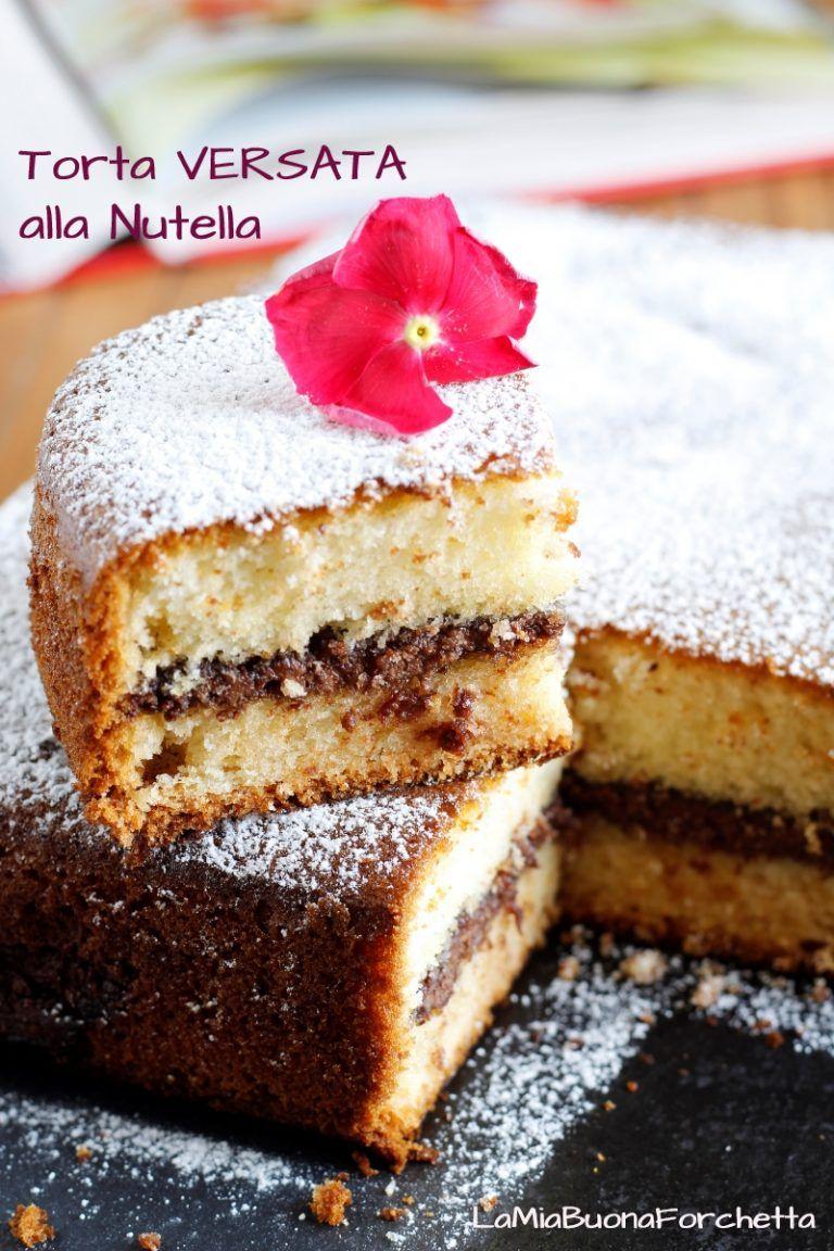 Photo of Torta Versata alla Nutella – cottura in 2 tempi – lamiabuonaforch