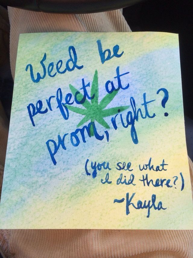 Promposal Weed The Beautiful Mary Jane ️ Pinterest Promposal Prom And Homecoming