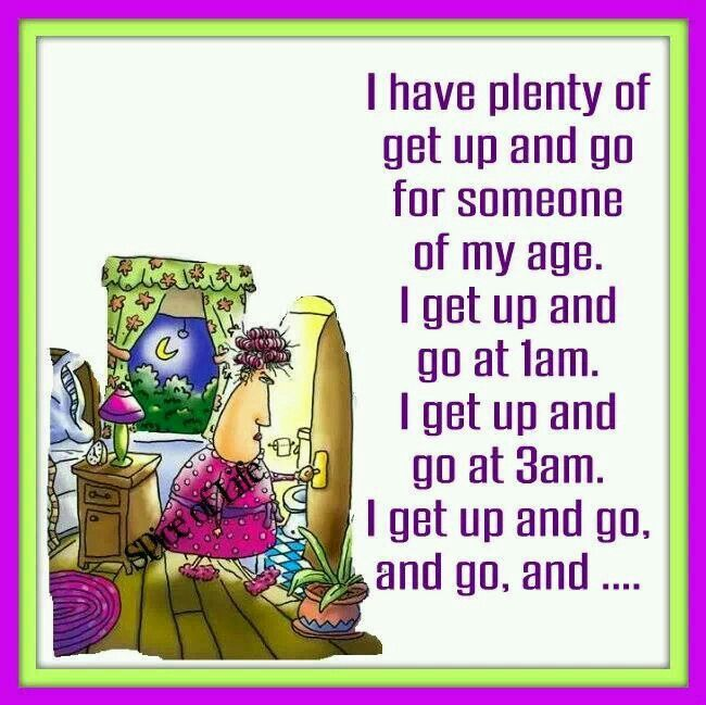 """""""I Have Plenty Of Get Up And Go For Someone Of My Age"""