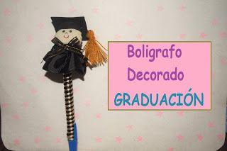 Boligrafo decorado para Graduación. El mundo Seredipity En: http://manualidadeserendipy.blogspot.mx/